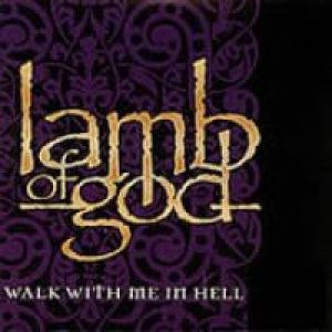 Lamb of God - Walk With Me in Hell cover art