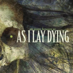 As I Lay Dying - An Ocean Between Us cover art