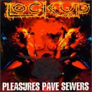 Lock Up - Pleasures Pave Sewers cover art