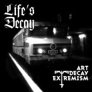 Life's Decay - Art Decay Extremism cover art