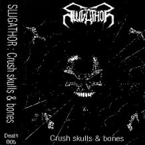 Slugathor - Crush Skulls and Bones cover art
