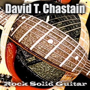 David T. Chastain - Rock Solid Guitar cover art