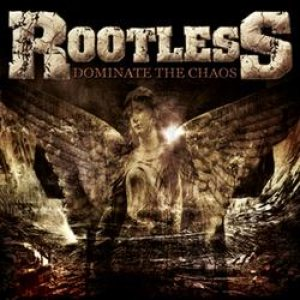 Rootless - Dominate the Chaos cover art