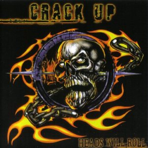 Crack Up - Heads Will Roll cover art