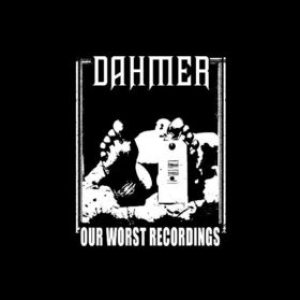 Dahmer - Our Worst Recordings cover art