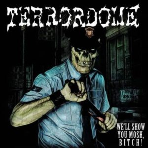 Terrordome - We'll Show You Mosh, Bitch! cover art