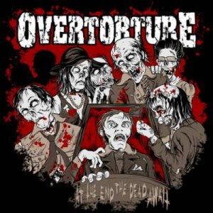 Overtorture - At the End the Dead Await cover art
