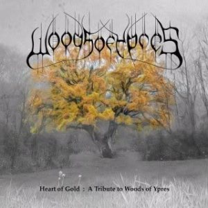 Various Artists - A Heart of Gold: Tribute to Woods of Ypres cover art