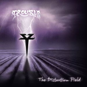 Trouble - The Distortion Field cover art