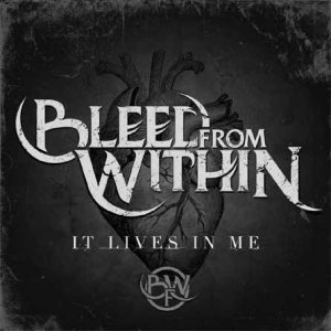 Bleed From Within - It Lives in Me cover art