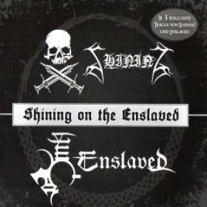 Enslaved / Shining - Shining on the Enslaved cover art