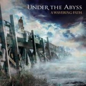 Under The Abyss - A Wavering Path cover art