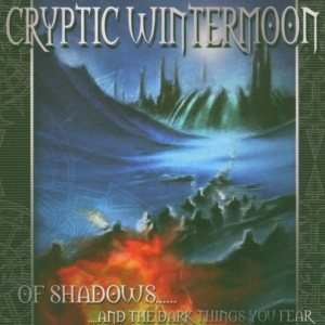 Cryptic Wintermoon - of Shadows...And the Dark Things You Fear cover art