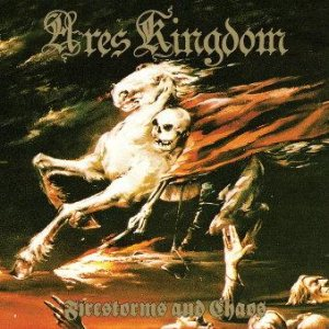 Ares Kingdom - Firestorms and Chaos cover art