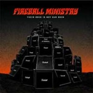 Fireball Ministry - Their Rock Is Not Our Rock cover art