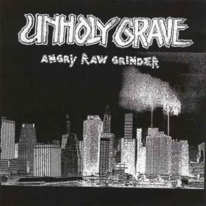 Unholy Grave - Angry Raw Grinder cover art