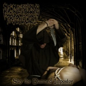 Incinerating Prophecies - Slay the Damned Impostor cover art