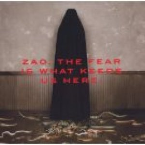 Zao - The Fear Is What Keeps Us Here cover art