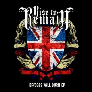 Rise to Remain - Bridges Will Burn cover art