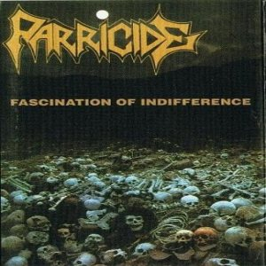 Parricide - Fascination of Indifference cover art