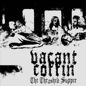 Vacant Coffin - The Thrashed Supper cover art