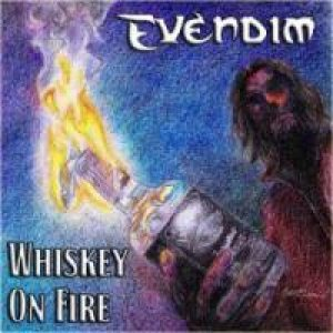 Evendim - Whiskey on Fire cover art