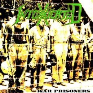 Intoxxxicated - War Prisoners cover art
