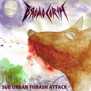 Bromocorah - Sub Urban Thrash Attack cover art