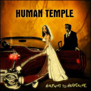 Human Temple - Halfway to Heartache cover art