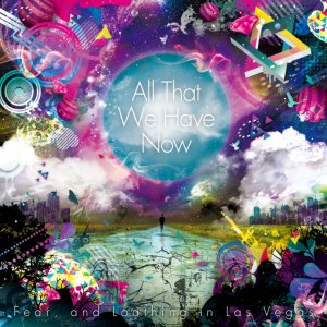 Fear, and Loathing in Las Vegas - All That We Have Now cover art