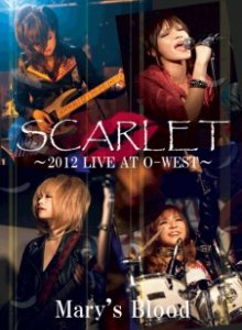Mary's Blood - Scarlet -2012 Live At O-West- cover art