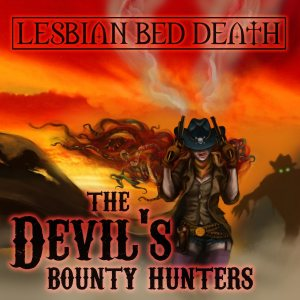 Lesbian Bed Death - The Devil's Bounty Hunters cover art