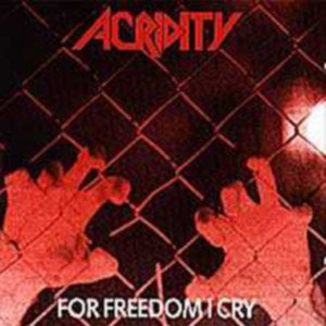 Acridity - For Freedom I Cry cover art