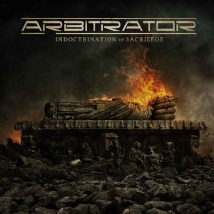 Arbitrator - Indoctrination of Sacrilege cover art