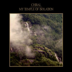 Chiral - My Temple of Isolation cover art