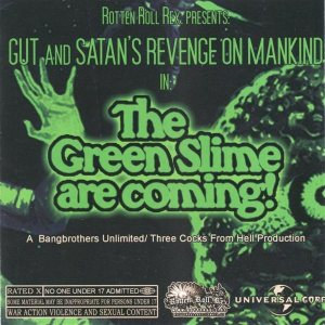 Gut / Satan's Revenge on Mankind - The Green Slime Are Coming! cover art