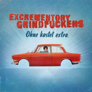 Excrementory Grindfuckers - Ohne Kostet Extra cover art