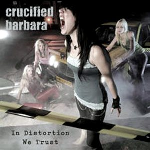 Crucified Barbara - In Distortion We Trust cover art