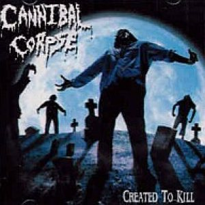 Cannibal Corpse - Created to Kill cover art