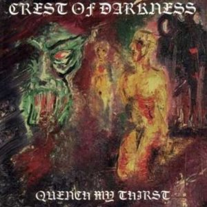 Crest Of Darkness - Quench My Thirst cover art
