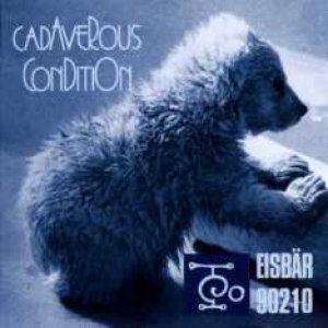 Cadaverous Condition - Eisbär 90210 cover art
