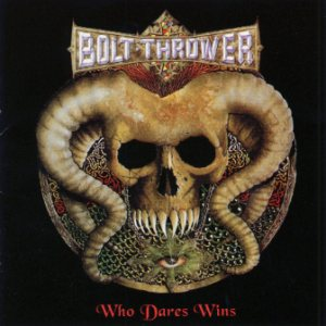 Bolt Thrower - Who Dares Wins cover art
