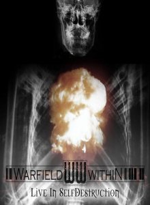 Warfield Within - Live in Self-Destruction cover art