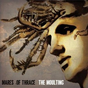 Mares of Thrace - The Moulting cover art
