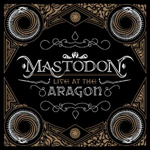 Mastodon - Live At the Aragon cover art
