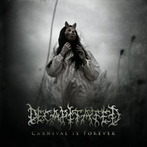 Decapitated - Carnival Is Forever cover art