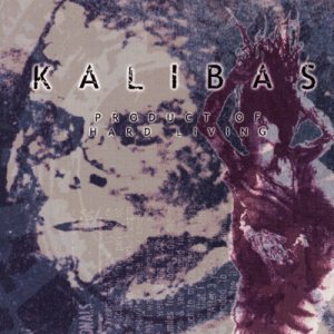 Kalibas - Product of Hard Living cover art