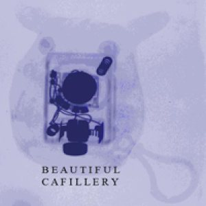 Beautiful Cafillery - Promo cover art