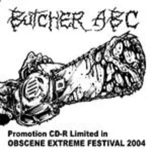 Butcher ABC - Promotion CD-R Limited in Obscene Extreme Festival 2004 cover art