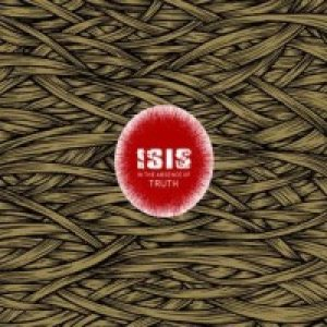 Isis - In the Absence of Truth cover art